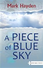 A Piece of Blue Sky, the 13th Witch, Discover the Books of Mark Hayden
