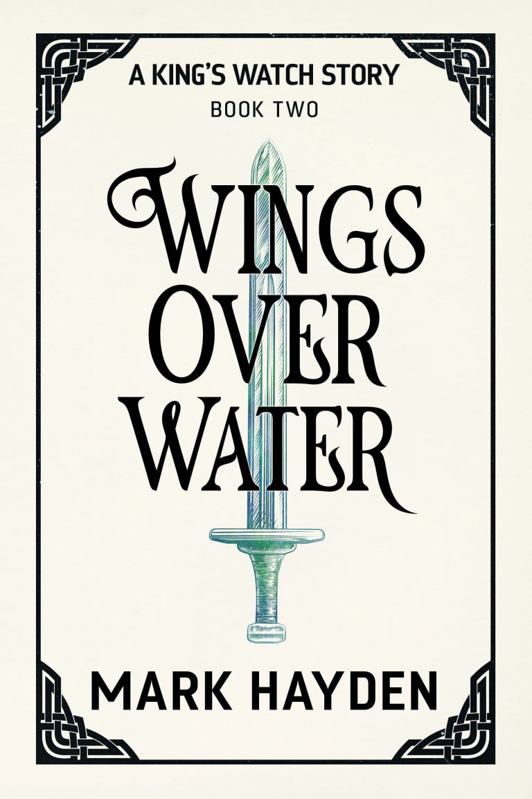 wings over water, a king's watch story